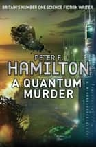 A Quantum Murder ebook by Peter F. Hamilton