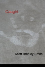 Caught ebook by Scott Bradley Smith