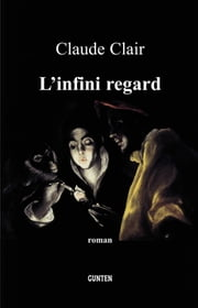 L'infini regard ebook by Claude Clair