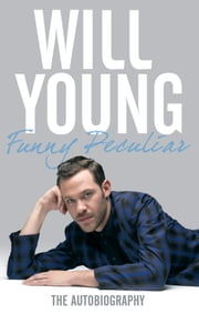 Funny Peculiar - The Autobiography ebook by Will Young