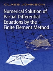 Numerical Solution of Partial Differential Equations by the Finite Element Method ebook by Claes Johnson