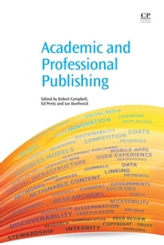 Academic and Professional Publishing ebook by Robert Campbell,Ed Pentz,Ian Borthwick