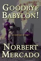 Goodbye Babylon! ebook by Norbert Mercado