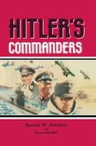 Hitler's Commanders ebook by James Lucas