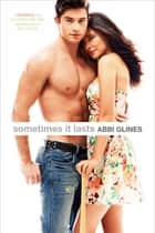 Sometimes It Lasts ebooks by Abbi Glines
