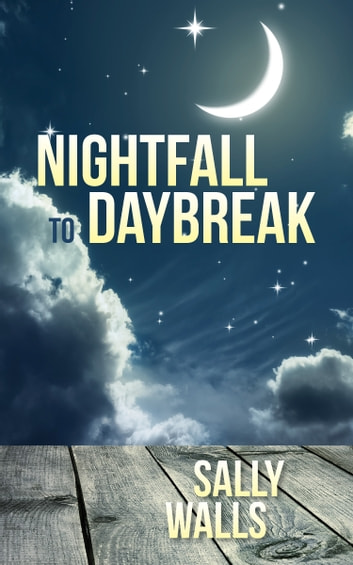 Nightfall to Daybreak ebook by Sally Walls
