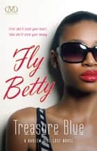 Fly Betty ebook by Treasure Blue