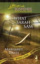 What Sarah Saw (Mills & Boon Love Inspired) (Without a Trace, Book 1) ebook by Margaret Daley