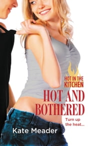 Hot and Bothered ebook by Kate Meader