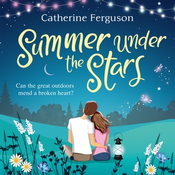 Summer under the Stars audiobook by Catherine Ferguson