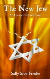 New Jew: An Unexpected Conversion ebook by Sally Friedes