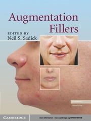 Augmentation Fillers ebook by Neil S. Sadick, MD
