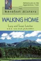 The Barefoot Sisters Walking Home ebook by Lucy Letcher,Susan Letcher