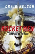 Rocket Men ebook by Craig Nelson