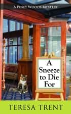 A Sneeze to Die For ebook by Teresa Trent