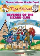 Thea Stilton Graphic Novels #2 - Revenge of the Lizard Club ebook by Thea Stilton, Nanette Cooper-McGuinness