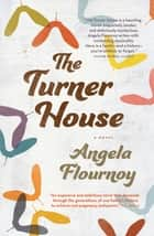 The Turner House - A Novel ebook by Angela Flournoy