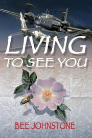 Living to See You ebook by Bee Johnstone