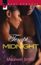 Tempt Me at Midnight ebook by Maureen Smith