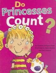 Do Princesses Count? ebook by Carmela LaVigna Coyle,Mike Gordon,Carl Gordon
