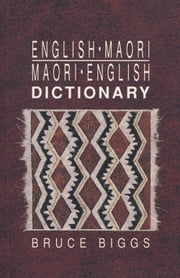 English-Maori, Maori-English Dictionary ebook by Bruce Biggs