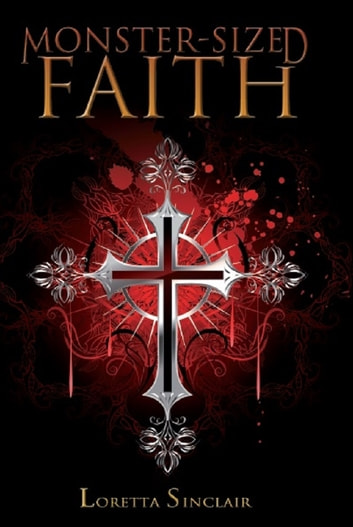 Monster-Sized Faith - Devotions for Fantasy Lovers ebook by Loretta Sinclair