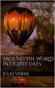 Around the World in Eighty Days ebook by Jules Verne,Jules Verne,Jules Verne