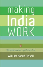 Making India Work ebook by William Nanda Bissell