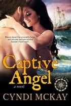 Captive Angel ebook by Cyndi McKay