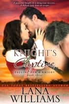 A Knight's Captive ebook by Lana Williams