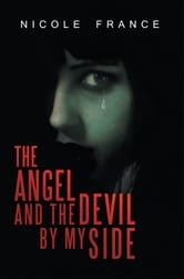 The Angel and the Devil by my Side ebook by Nicole France