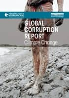Global Corruption Report: Climate Change ebook by Transparency International