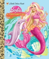 Barbie in a Mermaid Tale (Barbie) ebook by Mary Tillworth