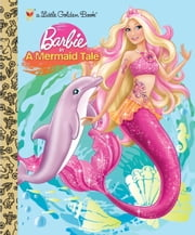 Barbie in a Mermaid Tale (Barbie) ebook by Mary Tillworth,Golden Books