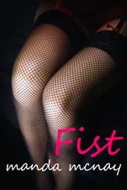 Fist ebook by Manda McNay