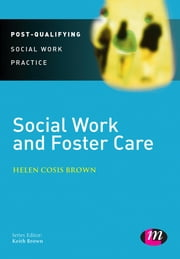 Social Work and Foster Care ebook by Helen Cosis Brown