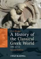 A History of the Classical Greek World ebook by P. J. Rhodes