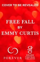 Free Fall ebook by Emmy Curtis
