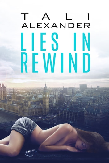 Lies In Rewind ebook by Tali Alexander