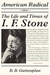 American Radical - The Life and Times of I. F. Stone ebook by D. D. Guttenplan