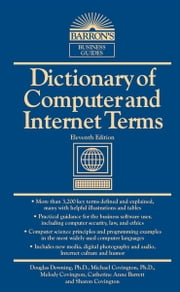 Dictionary of Computer and Internet Terms ebook by Ph.D. , Downing, Douglas