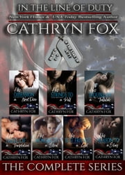 The Complete In The Line of Duty Series ebook by Cathryn Fox