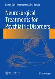 Neurosurgical Treatments for Psychiatric Disorders ebook by Bomin Sun,Antonio De Salles