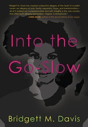 Into the Go-Slow ebook by Bridgett M. Davis
