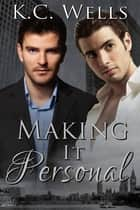 Making it Personal ebook by K.C. Wells