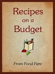 Recipes-on-a-Budget Cookbook ebook by Shenanchie O'Toole,Food Fare