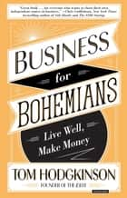Business for Bohemians - Live Well, Make Money eBook by Tom Hodgkinson