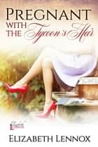Pregnant with the Tycoon's Heir ebook by