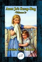 Shawl-Straps: A Second Series of Aunt Jo's Scrap-Bag - A Second Series of Aunt Jo's Scrap-Bag ebook by Louisa May Alcott