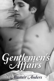 Gentlemen's Affairs ebook by Alastair Anders